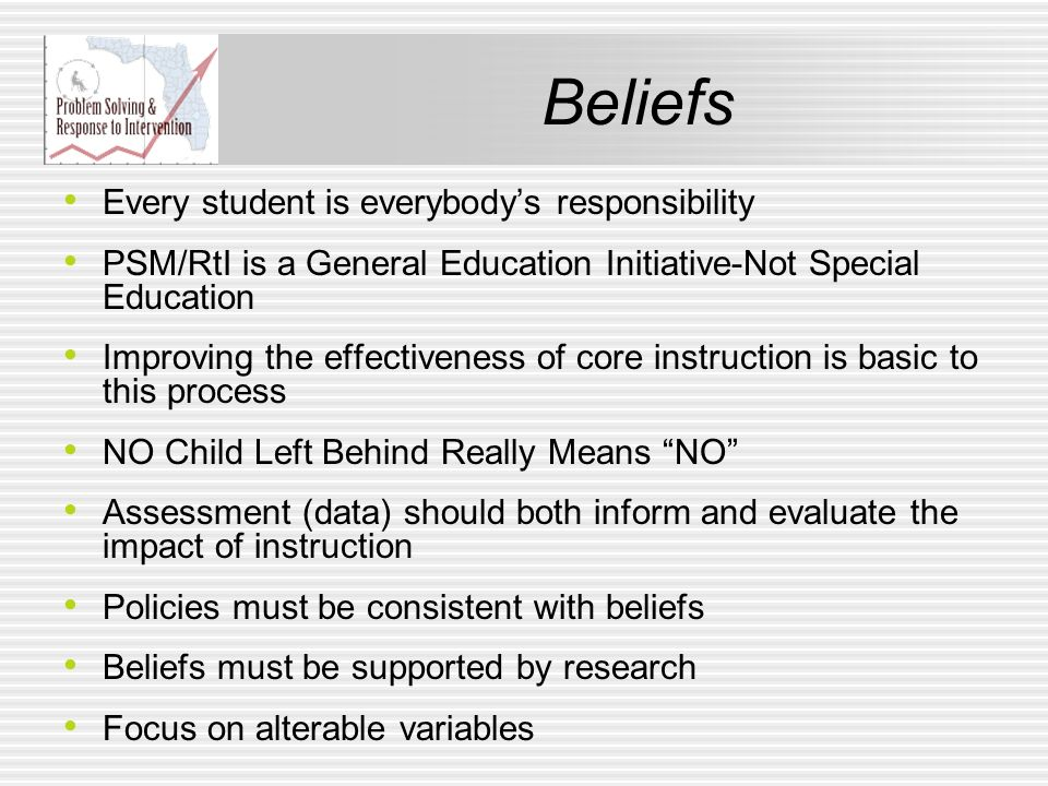 Every student is everybodys responsibility PSM/RtI is a General Education Initiative-Not Special Education Improving the effectiveness of core instruc