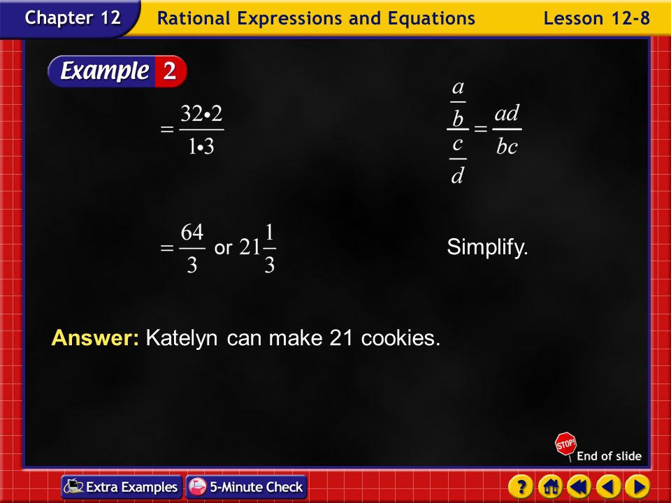 Example 8-2b Convert pounds to ounces and divide by common units. Simplify. Express each term as an improper fraction.