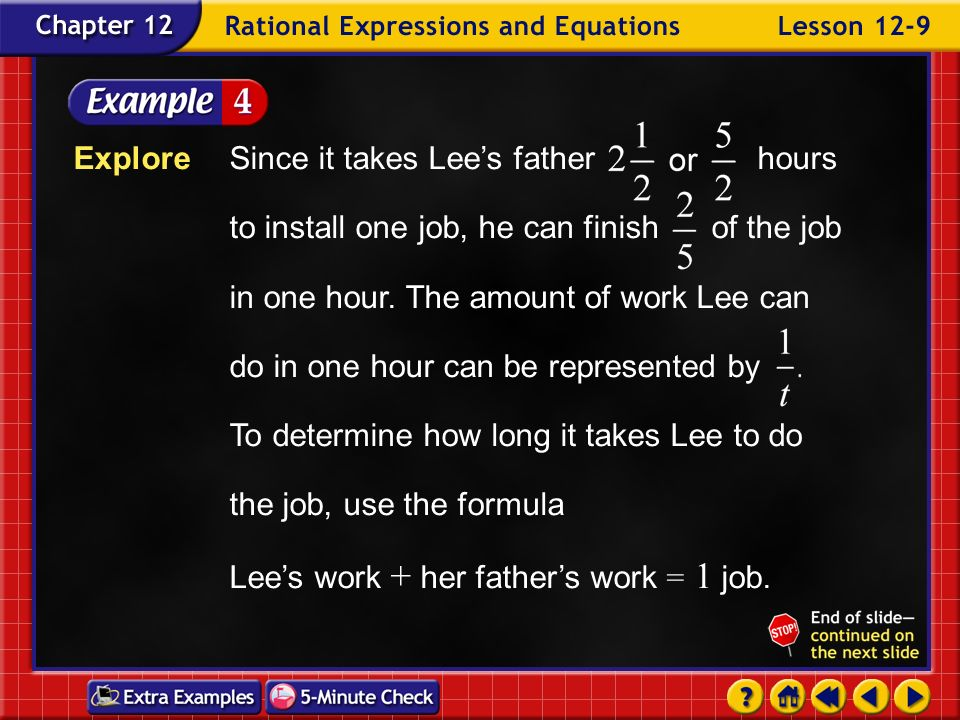 Example 9-4a TV Installation On Saturdays, Lee helps her father install satellite TV systems. The jobs normally take Lees father about hours. But when