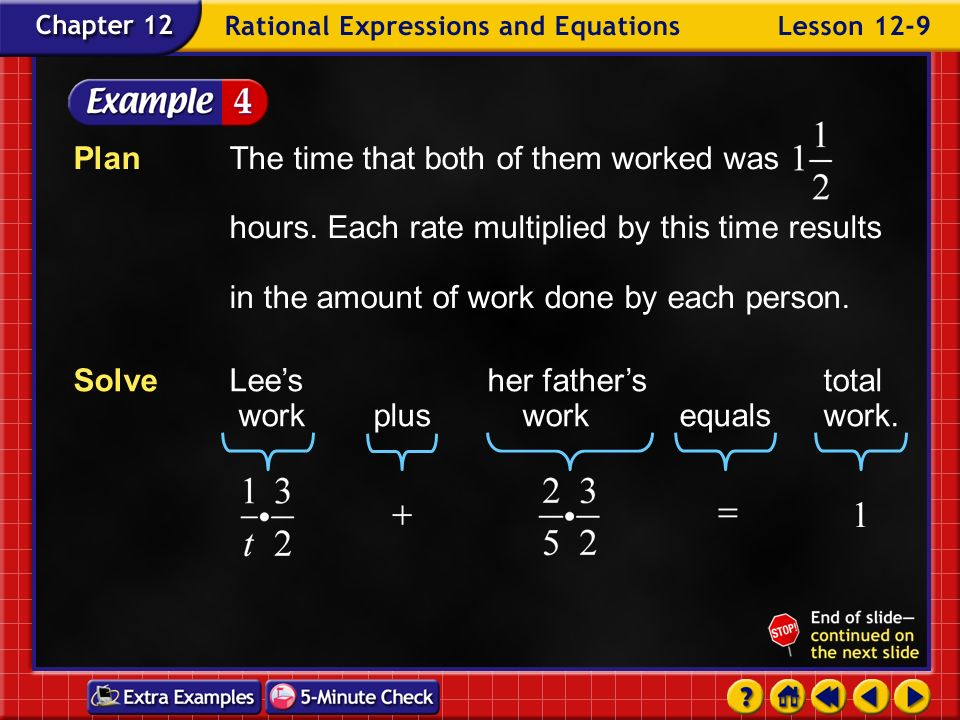 Example 9-4b ExploreSince it takes Lees fatherhours to install one job, he can finish of the job in one hour. The amount of work Lee can do in one hou