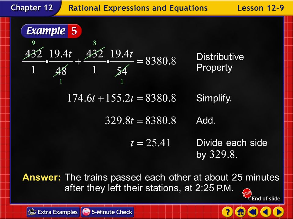 Example 9-5c t min Train 2 t min Train 1 d = r t tr The sum of the distances is 19.4. The LCD is 432.