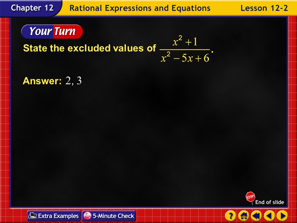 Example 2-2a Exclude the values for which The denominator cannot equal zero. Factor. Use the Zero Product Property to solve for a. or Answer: a cannot