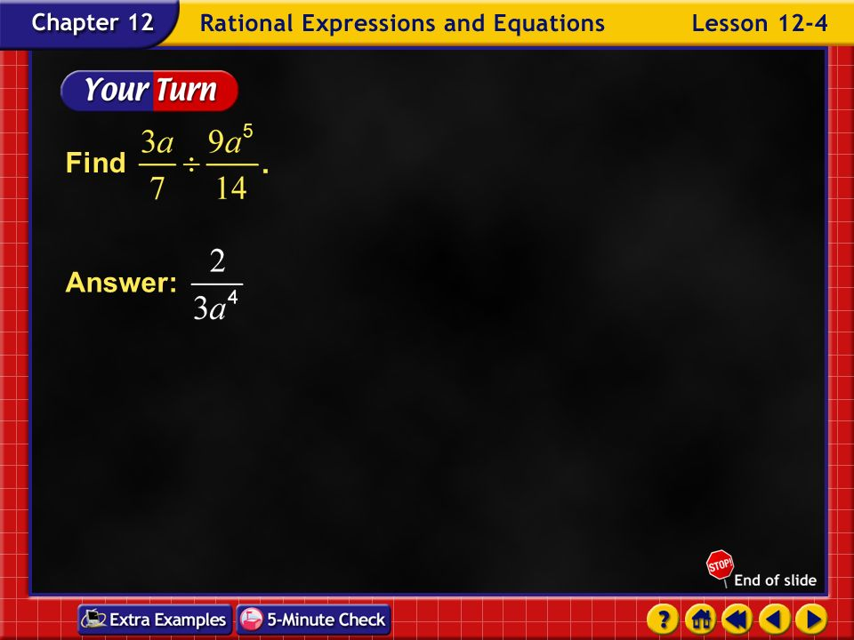 Example 4-1a Find Multiply by the reciprocal of Answer: Simplify. Divide by common factors 5, 6, and x. 1 411 15x3x3