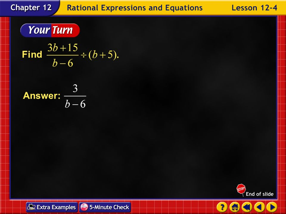 Example 4-3b Simplify.Answer: The GCF is 1 1