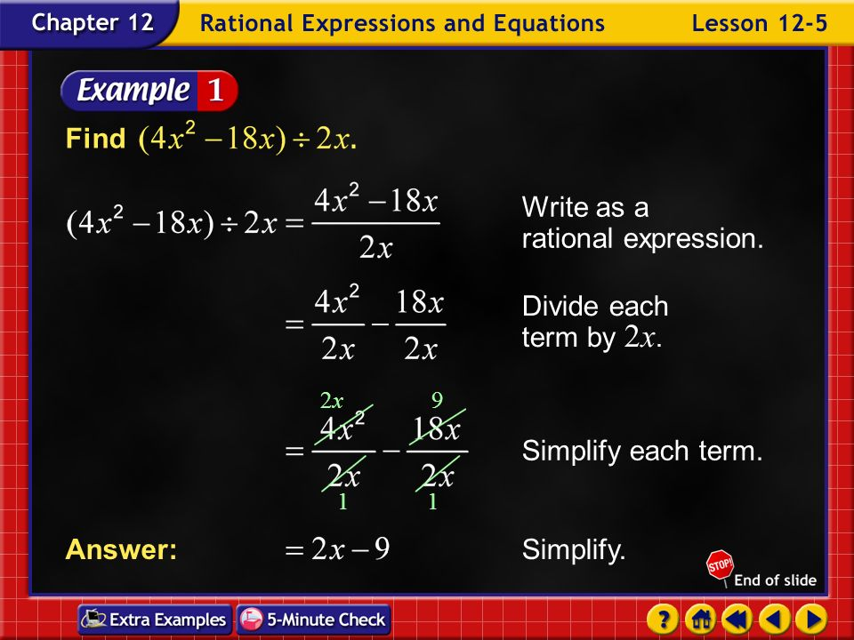 Lesson 5 Contents Example 1Divide a Binomial by a Monomial Example 2Divide a Polynomial by a Monomial Example 3Divide a Polynomial by a Binomial Examp