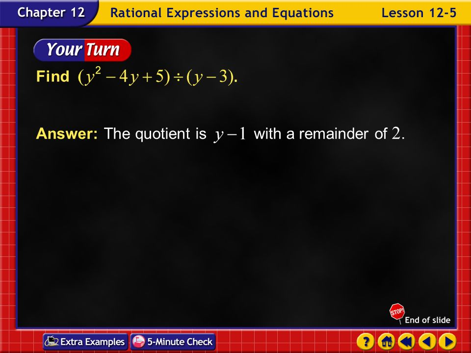 Example 5-4c Answer:The quotient of is with a remainder of 3, which can be written as