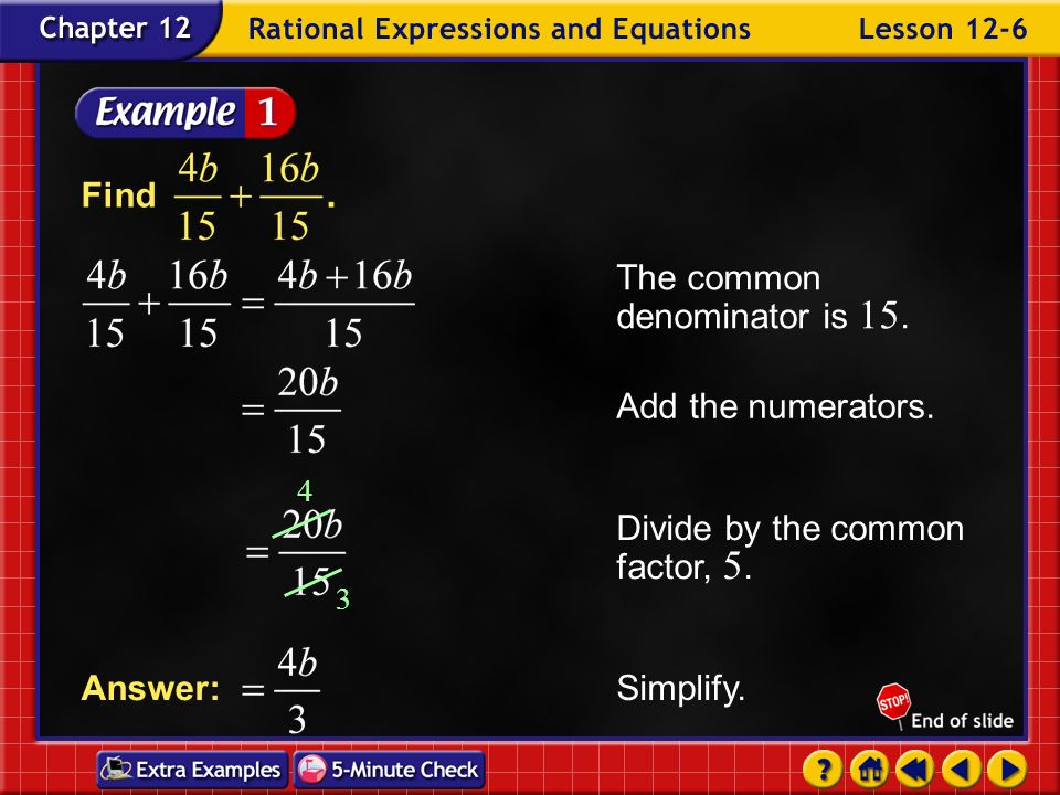 Lesson 6 Contents Example 1Numbers in Denominator Example 2Binomials in Denominator Example 3Find a Perimeter Example 4Subtract Rational Expressions E