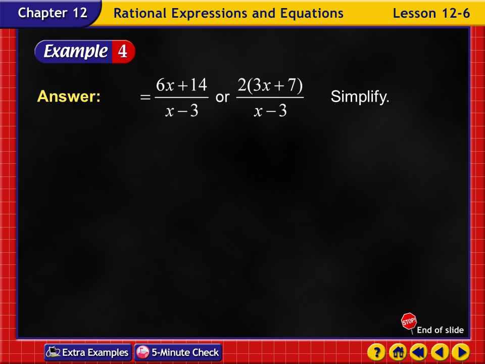 Example 6-4a Find The common denominator is The additive inverse of is Distributive Property