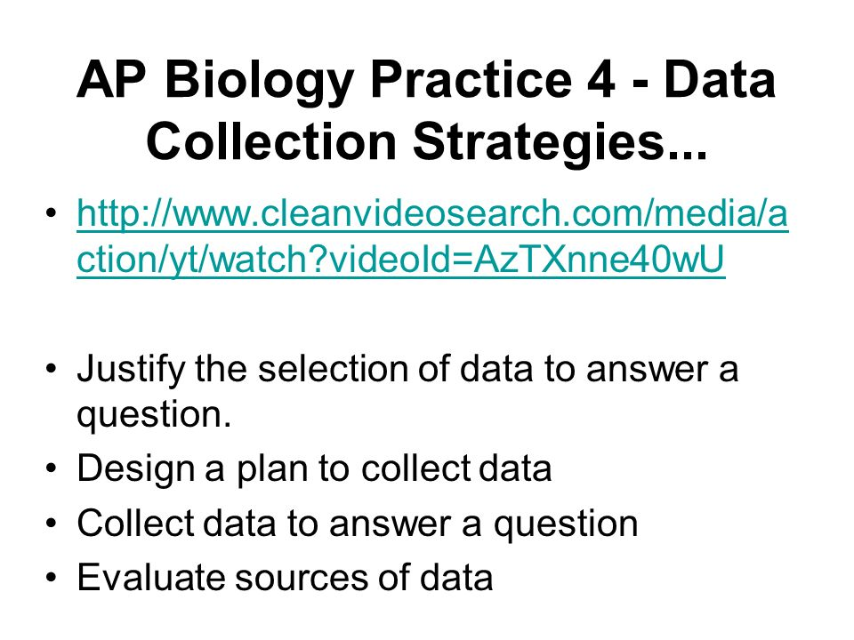 AP Biology Practice 4 - Data Collection Strategies... http://www.cleanvideosearch.com/media/a ction/yt/watch?videoId=AzTXnne40wUhttp://www.cleanvideos