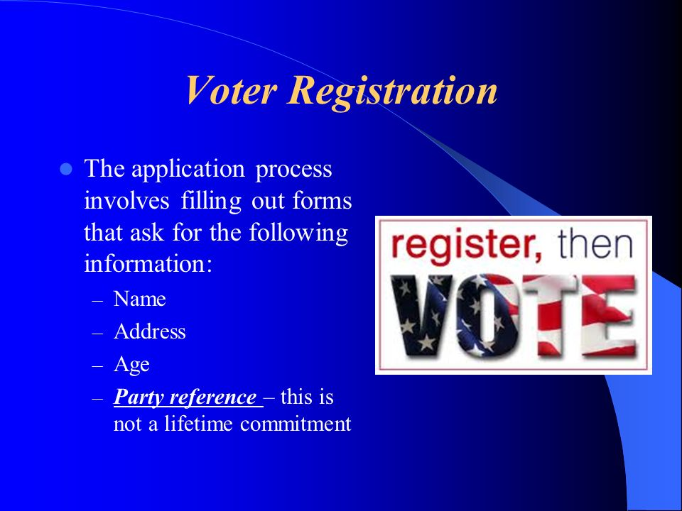 Voter Registration Once registered, you are assigned to an election district that is usually set up according to your home address.