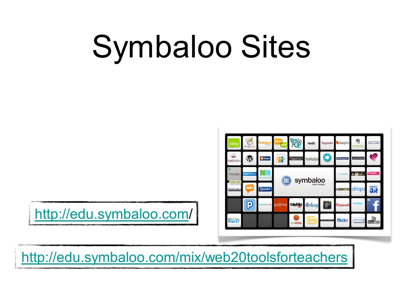 Symbaloo Sites http://edu.symbaloo.comhttp://edu.symbaloo.com/http://edu.symbaloo.com/mix/web20toolsforteachers