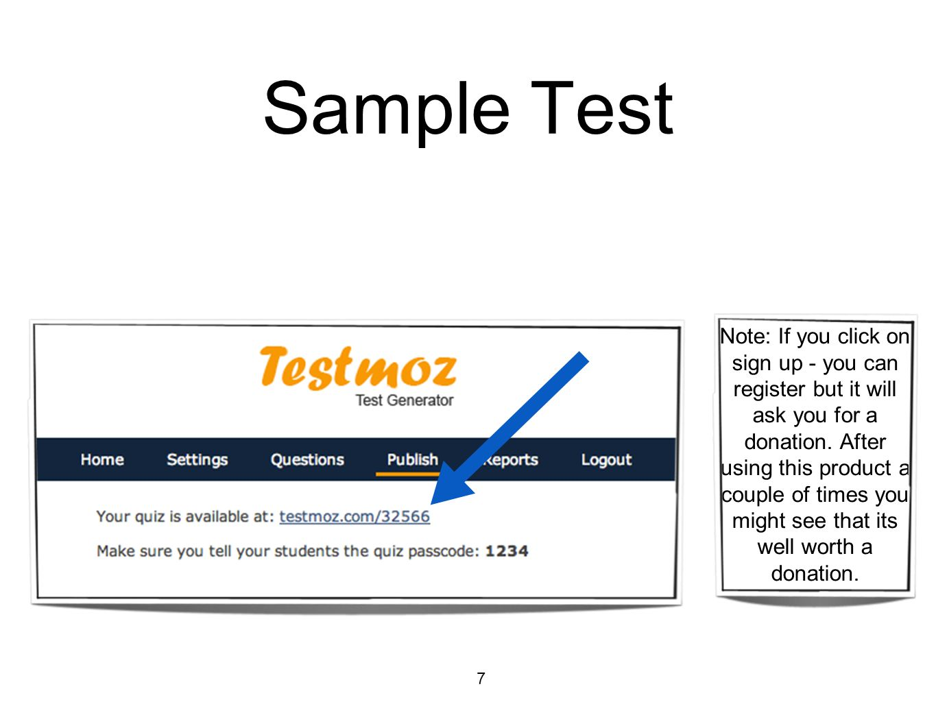 Sample Test Note: If you click on sign up - you can register but it will ask you for a donation. After using this product a couple of times you might