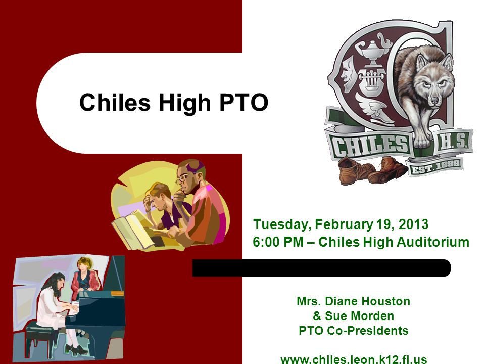 Chiles High PTO Tuesday, February 19, 2013 6:00 PM – Chiles High Auditorium Mrs.