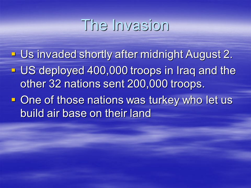 Cause of why it happen Saddam accused Kuwait for drilling on there land so he called for an invasion.Saddam accused Kuwait for drilling on there land