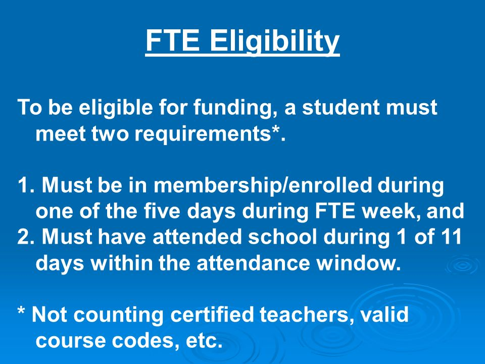To be eligible for funding, a student must meet two requirements*.