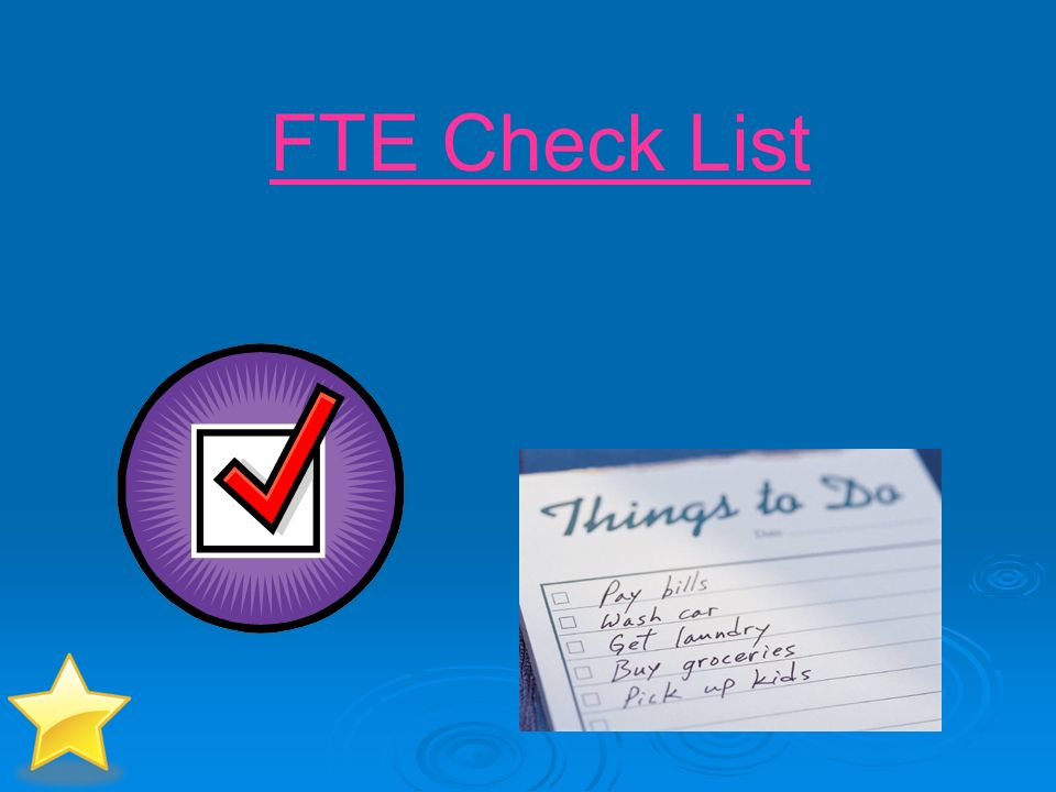 FTE Check List