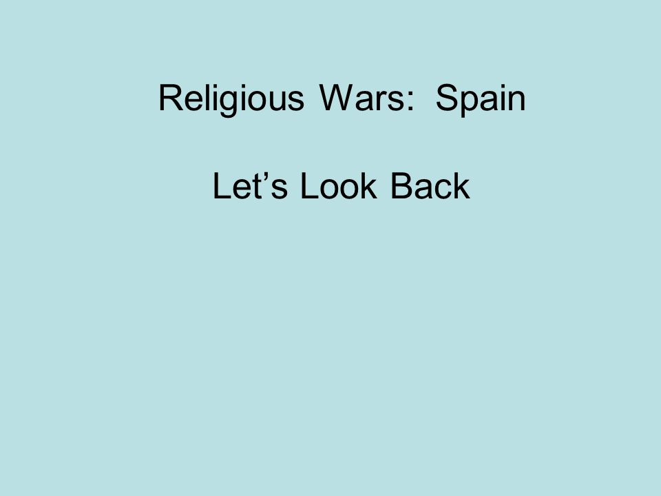 Religious Wars: Spain Lets Look Back