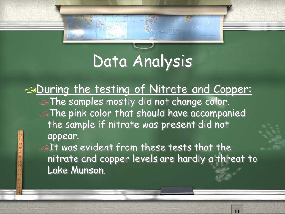 Data Analysis / During the testing of Nitrate and Copper: / The samples mostly did not change color.