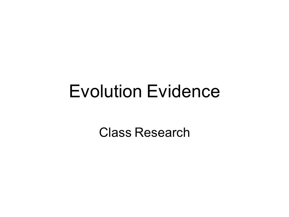 Evolution Evidence Class Research