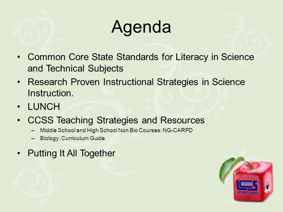 Agenda Common Core State Standards for Literacy in Science and Technical Subjects Research Proven Instructional Strategies in Science Instruction.