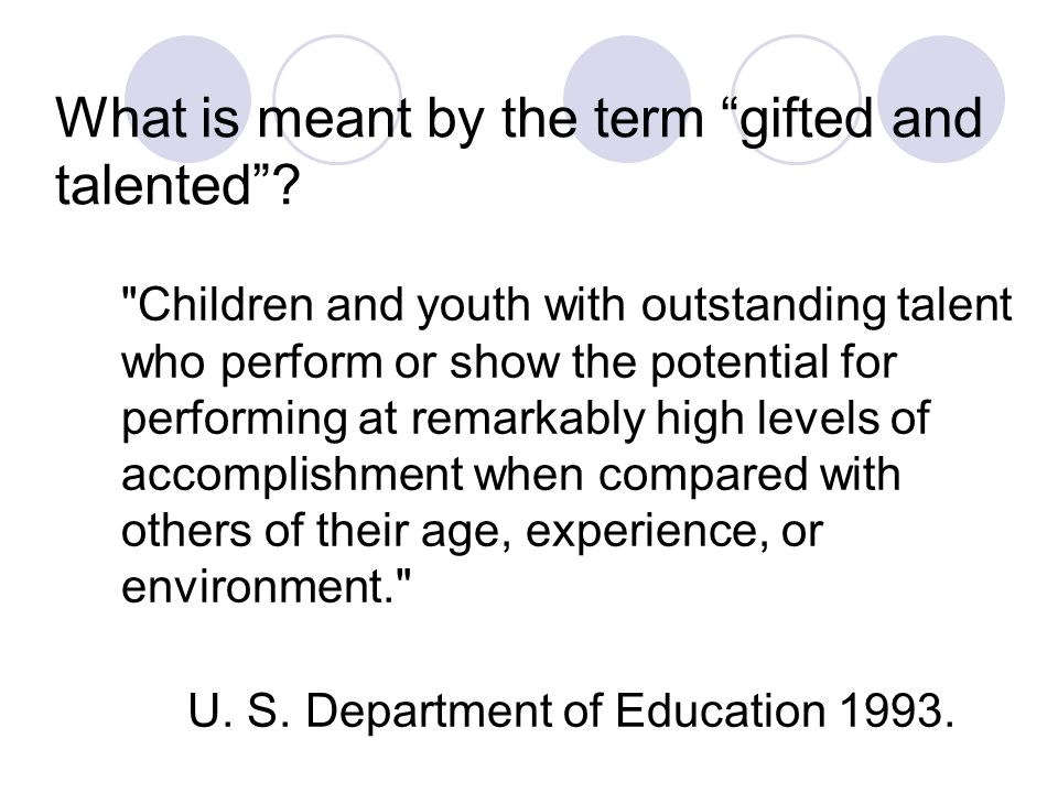 What is meant by the term gifted and talented?