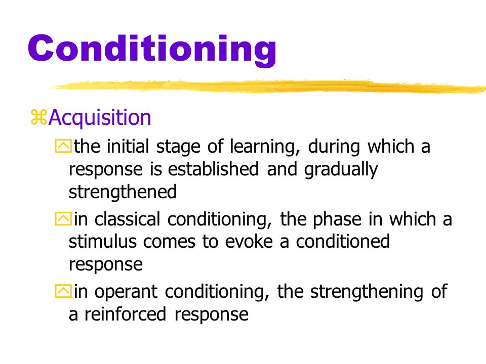 Classical or Pavlovian Conditioning zConditioned Stimulus (CS) ypreviously neutral stimulus that, after association with an unconditioned stimulus, co