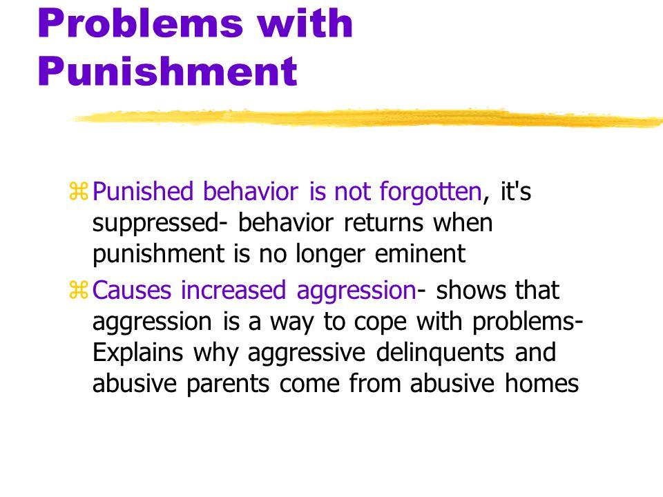 Punishment zPunishment yaversive event that decreases the behavior that it follows ypowerful controller of unwanted behavior
