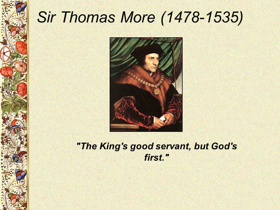 Sir Thomas More (1478-1535)