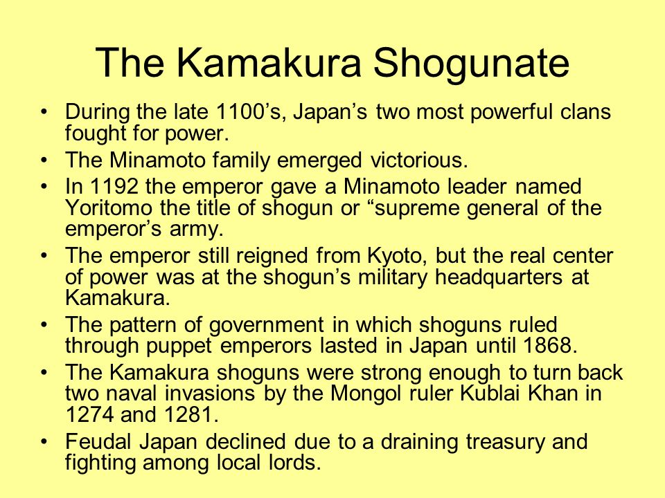 The Kamakura Shogunate During the late 1100s, Japans two most powerful clans fought for power. The Minamoto family emerged victorious. In 1192 the emp