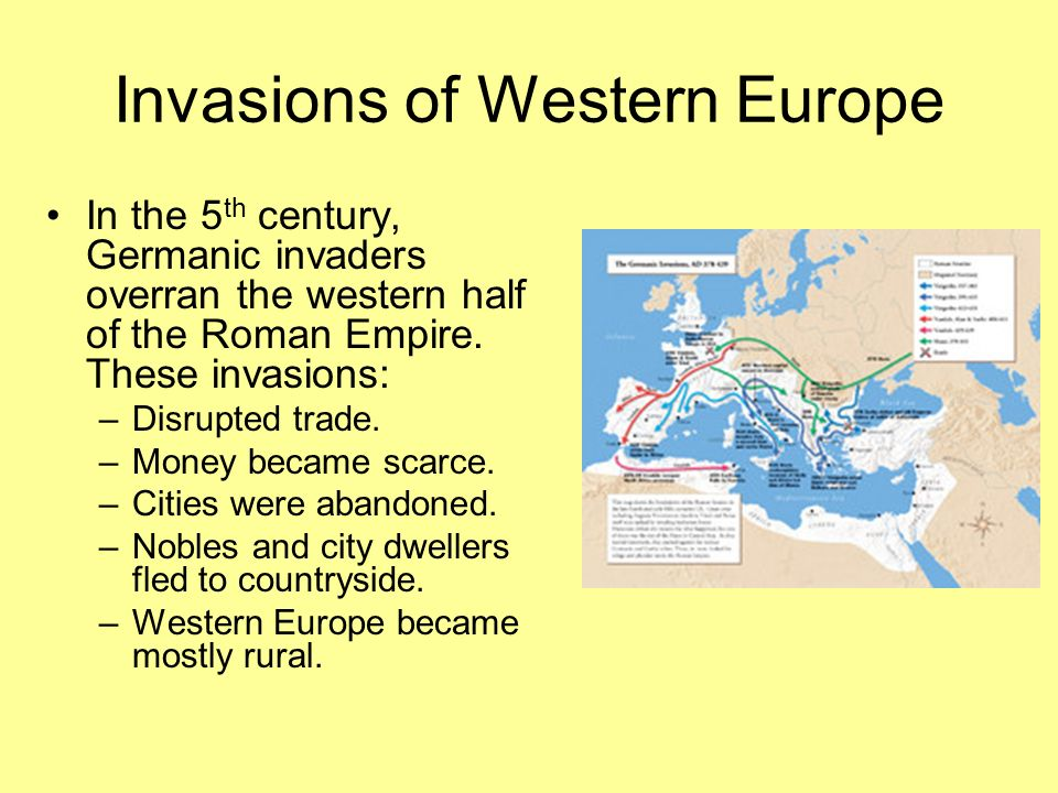 Invasions of Western Europe In the 5 th century, Germanic invaders overran the western half of the Roman Empire.