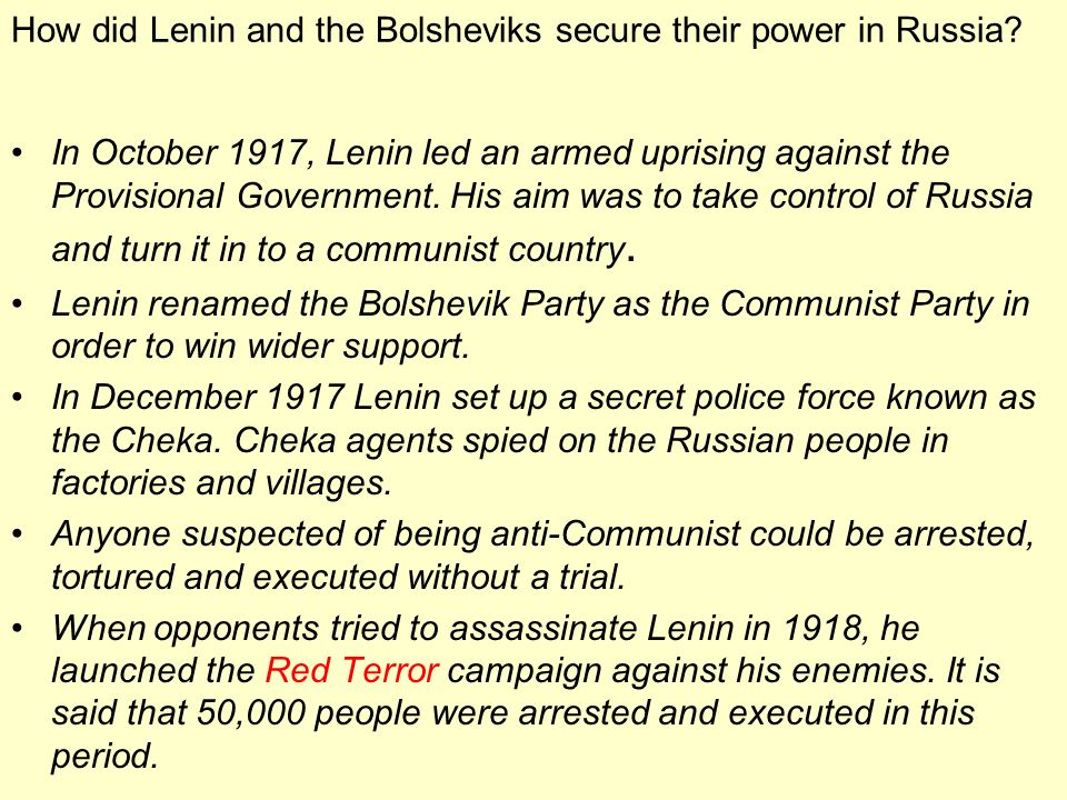 How did Lenin and the Bolsheviks secure their power in Russia? In October 1917, Lenin led an armed uprising against the Provisional Government. His ai