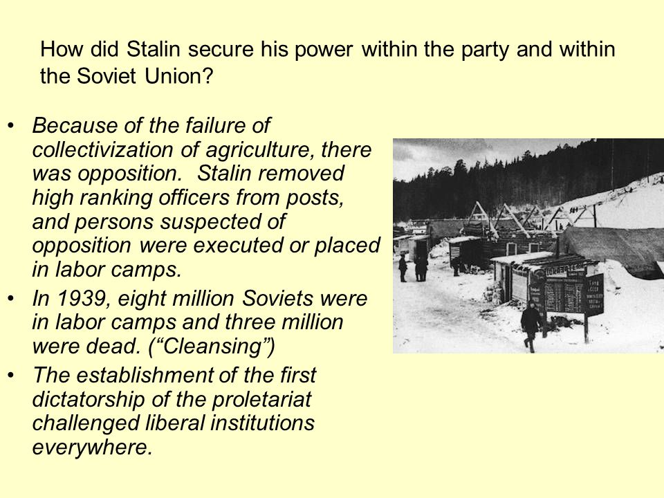 How did Stalin secure his power within the party and within the Soviet Union? Because of the failure of collectivization of agriculture, there was opp