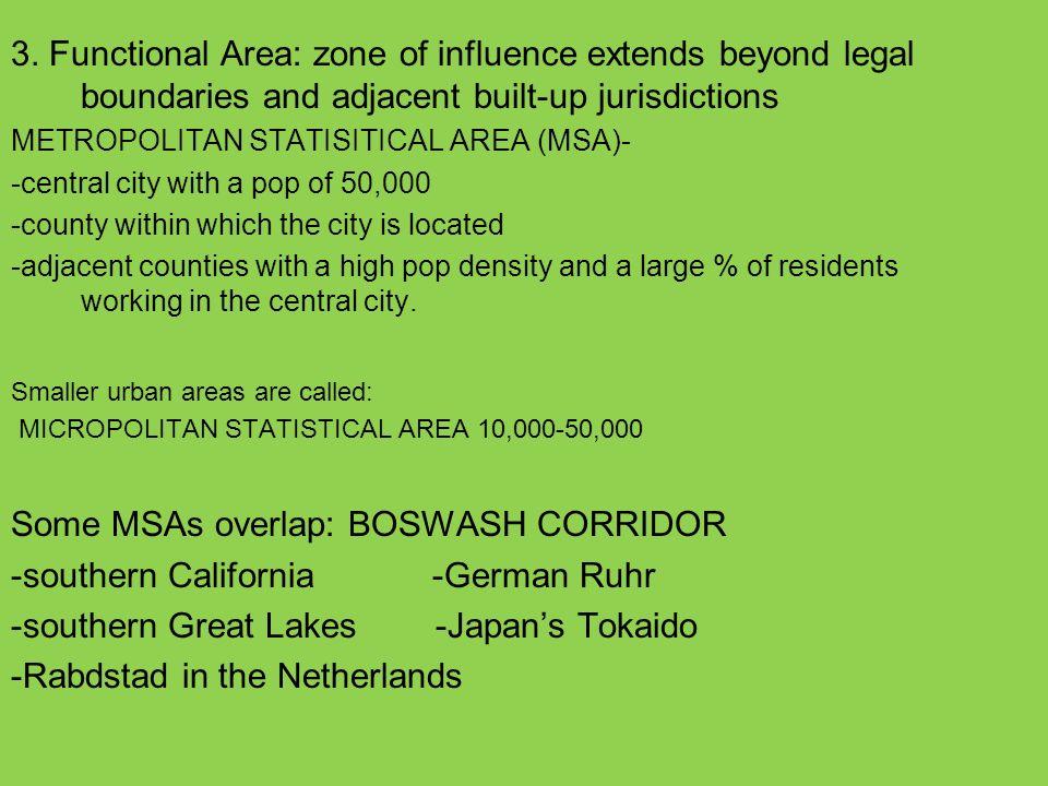 3. Functional Area: zone of influence extends beyond legal boundaries and adjacent built-up jurisdictions METROPOLITAN STATISITICAL AREA (MSA)- -centr