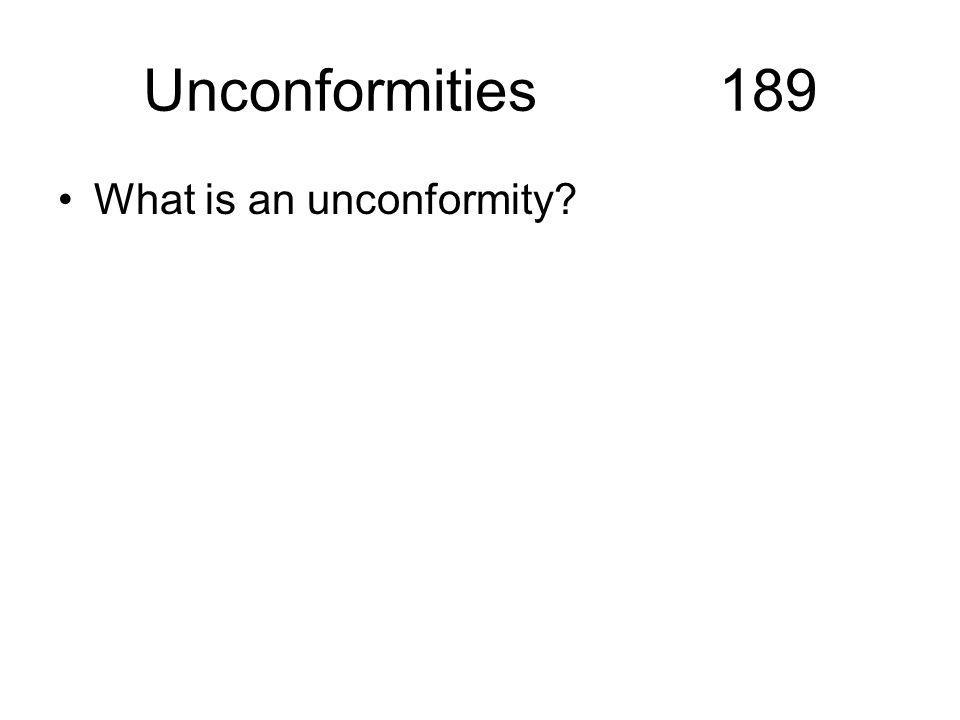 Unconformities 189 What is an unconformity?