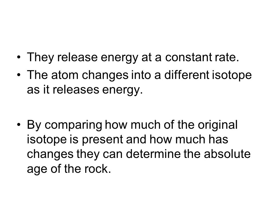 They release energy at a constant rate.