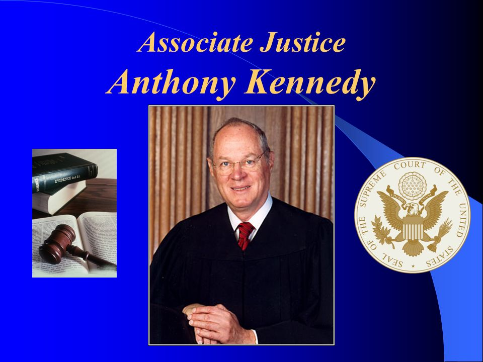 Associate Justice Anthony Kennedy