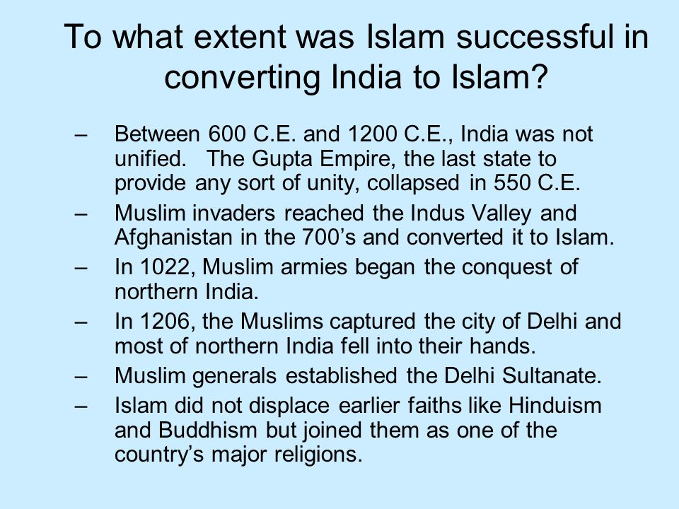 To what extent was Islam successful in converting India to Islam.