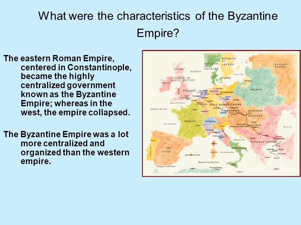What were the characteristics of the Byzantine Empire.