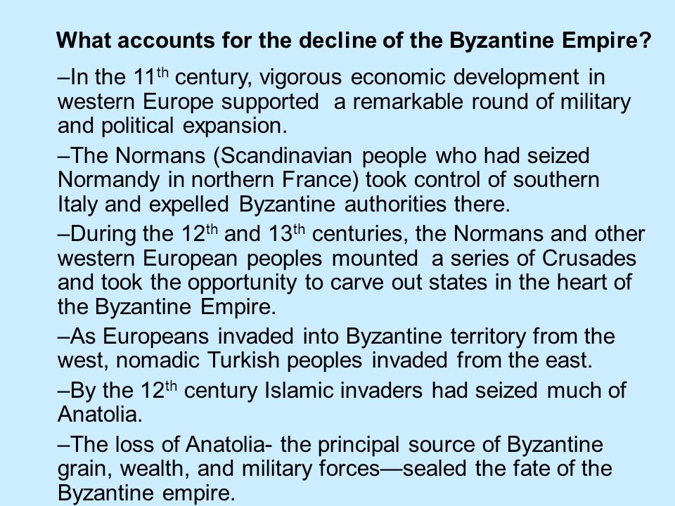 What accounts for the decline of the Byzantine Empire.