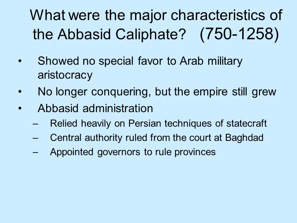 What were the major characteristics of the Abbasid Caliphate.