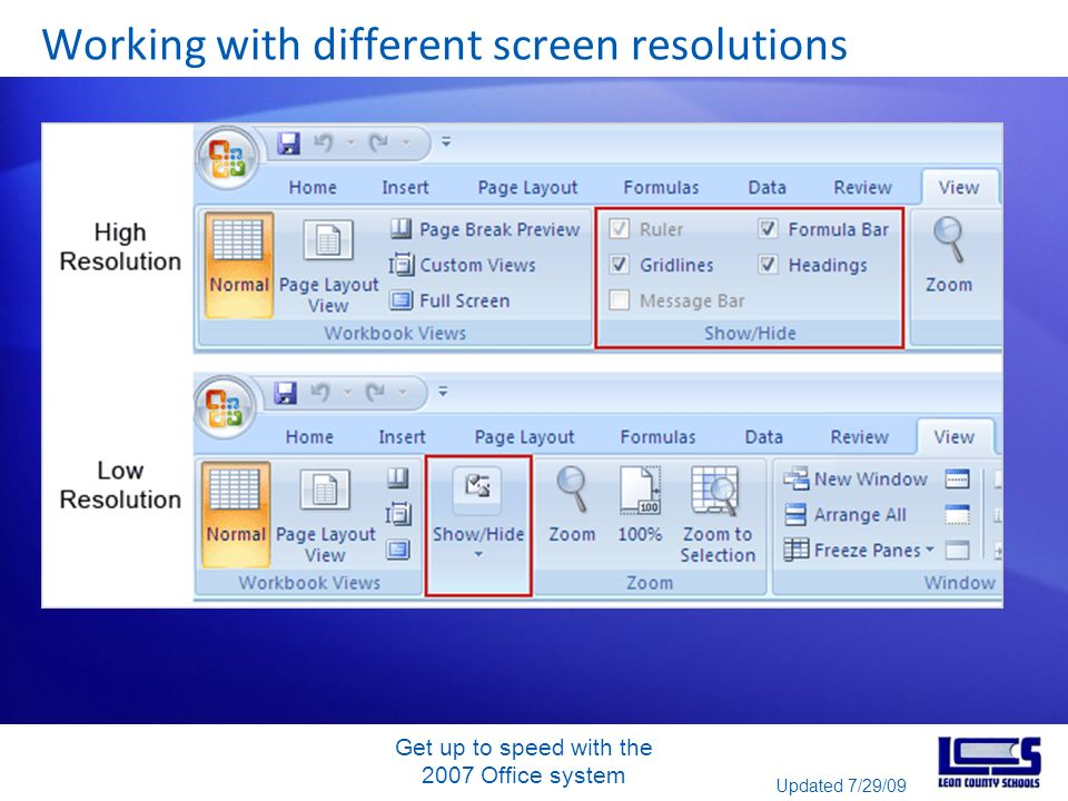 Get up to speed with the 2007 Office system Working with different screen resolutions Updated 7/29/09