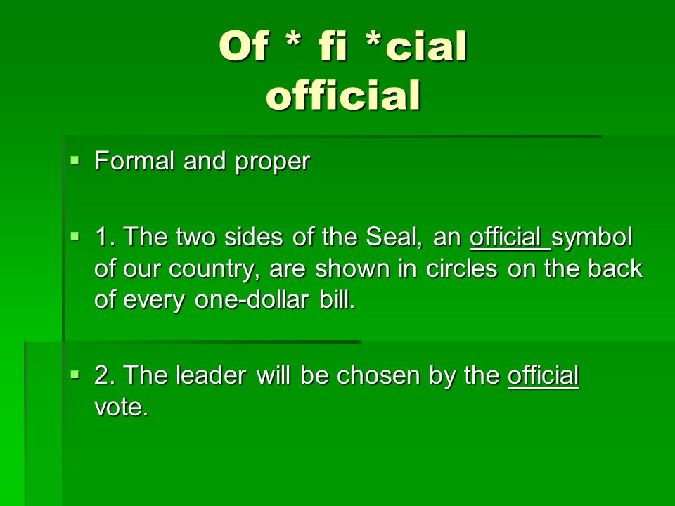 Of * fi *cial official Formal and proper Formal and proper 1.