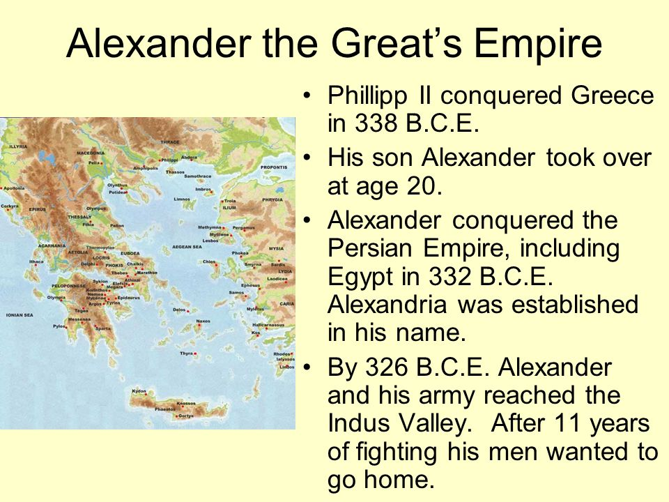 Alexander the Greats Empire Phillipp II conquered Greece in 338 B.C.E.