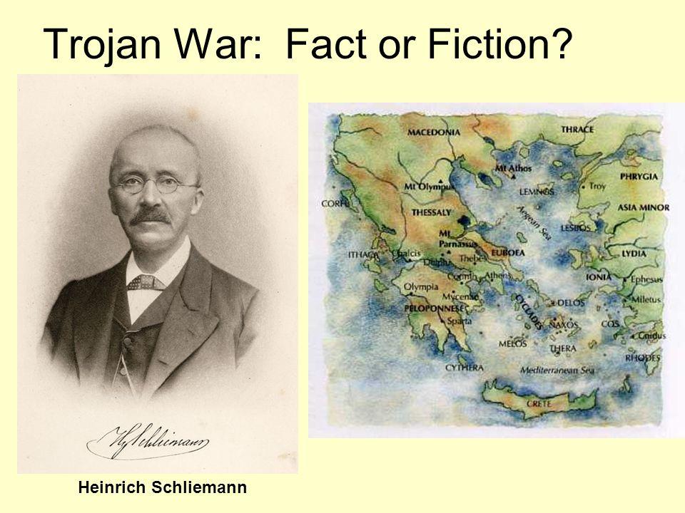 Trojan War: Fact or Fiction? Heinrich Schliemann
