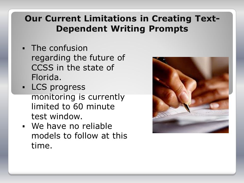Our Current Limitations in Creating Text- Dependent Writing Prompts The confusion regarding the future of CCSS in the state of Florida.