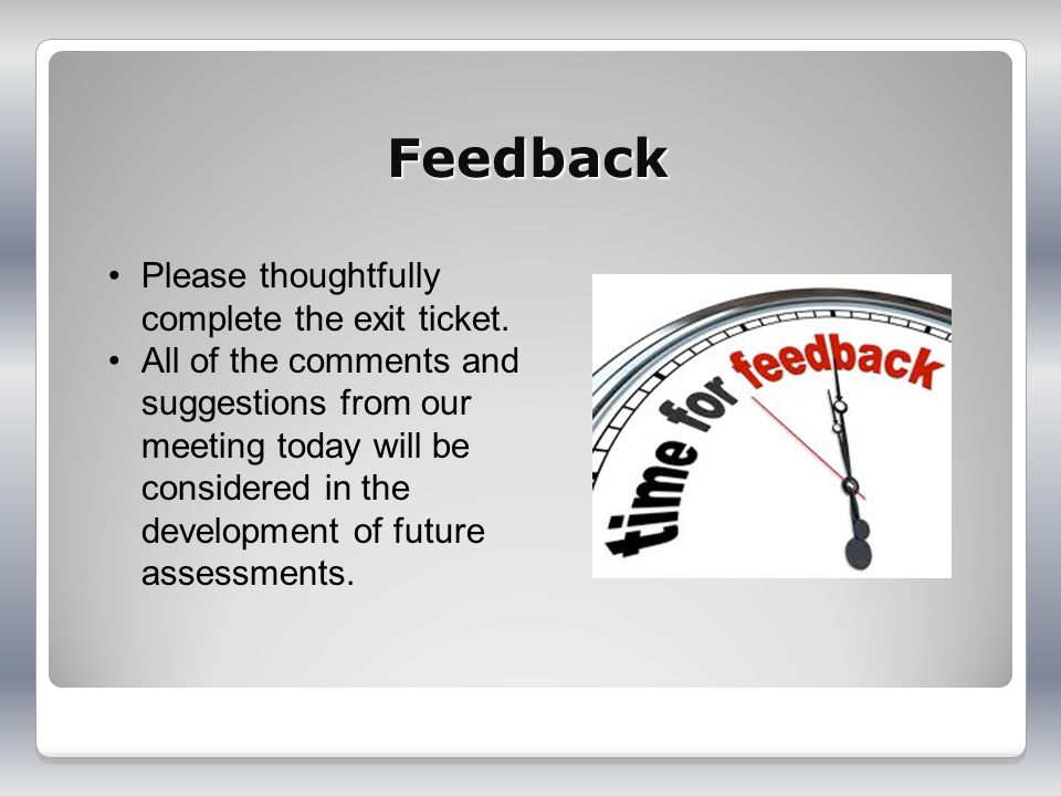 Feedback Please thoughtfully complete the exit ticket.
