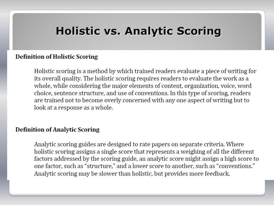 Holistic vs. Analytic Scoring