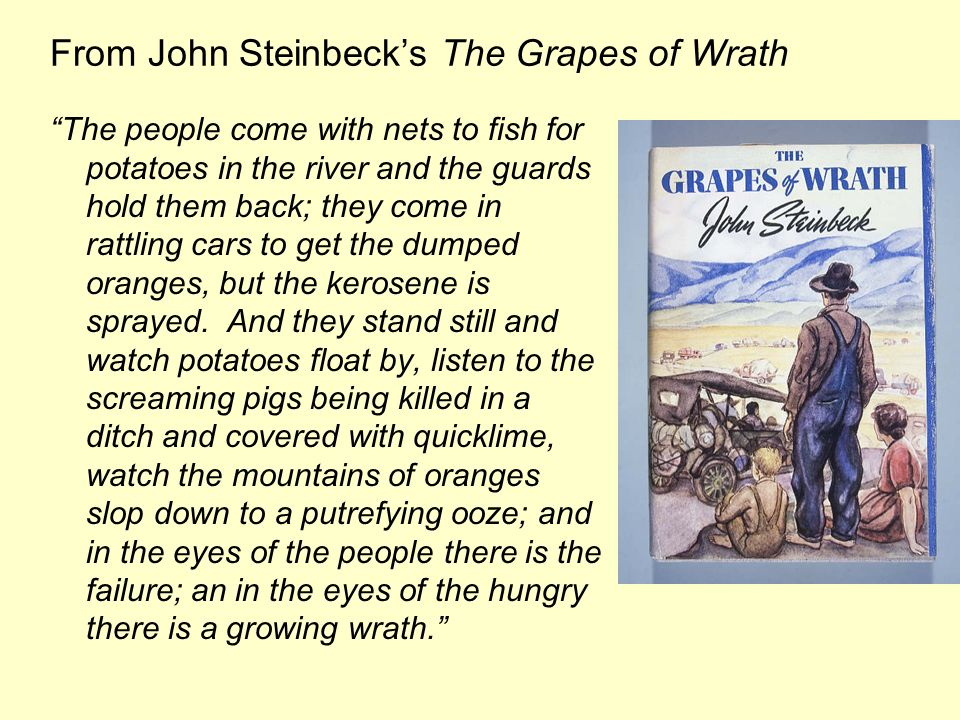 From John Steinbecks The Grapes of Wrath The people come with nets to fish for potatoes in the river and the guards hold them back; they come in rattl