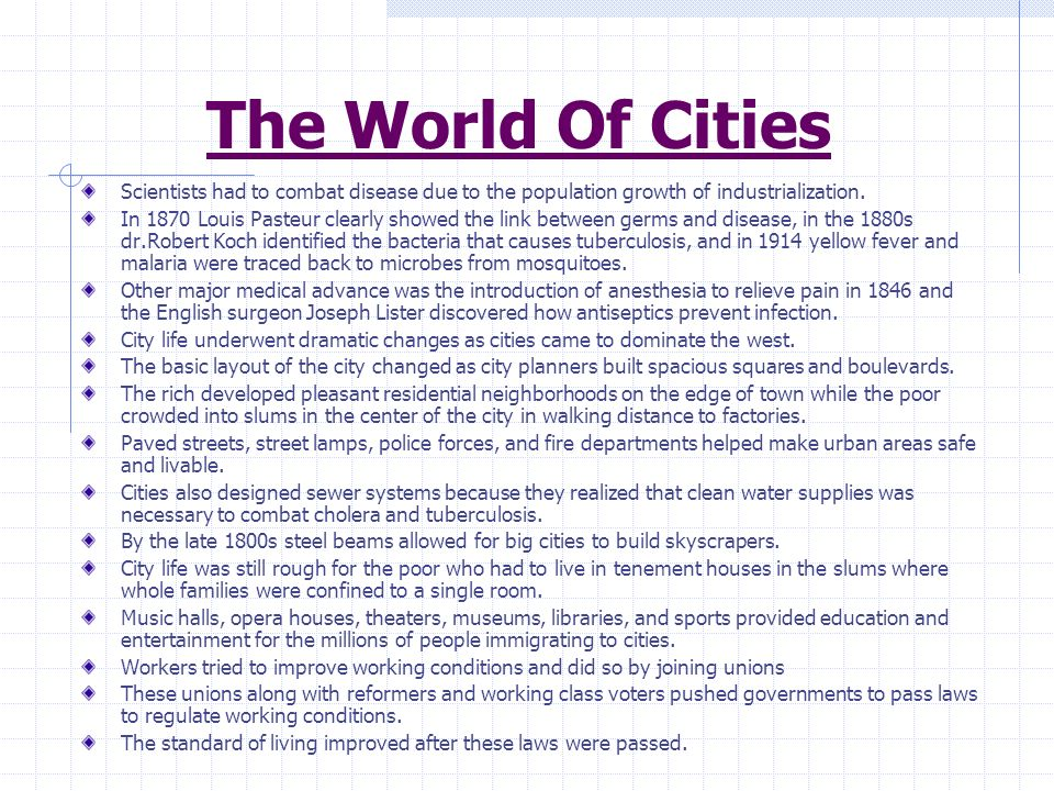 The World Of Cities Scientists had to combat disease due to the population growth of industrialization.