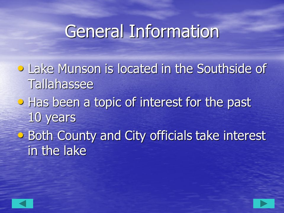 General Information Lake Munson is located in the Southside of Tallahassee Lake Munson is located in the Southside of Tallahassee Has been a topic of